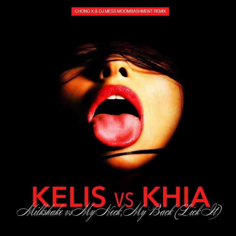 Kelis Vs Khia Milkshake Vs My Neck My Back Lick It Chong X Dj Mess Moombashment Remix Dj Mess
