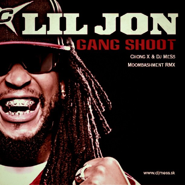 Lil Jon – Gang Shoot (Chong X & Dj MeSs Moombashment Remix ...