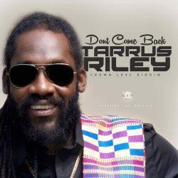 Tarrus Riley so skladbou Dont Come Back, ktoru produkoval Rvssian